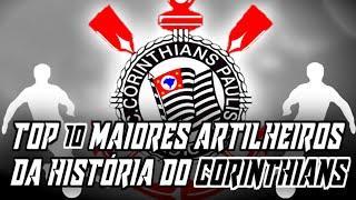 TOP 10 MAIORES ARTILHEIROS DA HISTÓRIA DO CORINTHIANS - STREET SOCCER -
