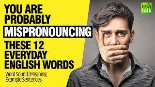 12 Common English Words You're Mispronouncing!   Mispronounced Words   Fix Pronunciation Mistakes