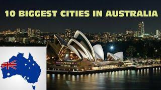 Top 10 cities Australia | Biggest cities in Australia Asia | Top 10 world