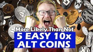 5 Alt Coins For Easy 10x Gains - Profitable Altcoins?