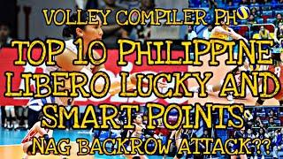 TOP 10 LUCKY AND SMART POINTS BY PHILIPPINE LIBERO | NAG BACK ROW ATTACK ? | LIBERO ON A SPIKE ?