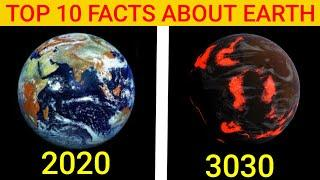 Top 10 Facts About Earth.Earth in 2020 and Earth in 3030 (Fact Series PART-06)+(BT-Bro Talks)EP-87.