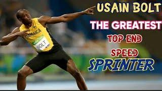 USAIN BOLT : THE GUY WITH THE GREASTEST TOP END SPEED