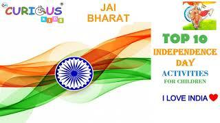 CuriousKids International | India Independence Day 2020 |  Top 10 INDEPENDENCE DAY ACTIVITIES
