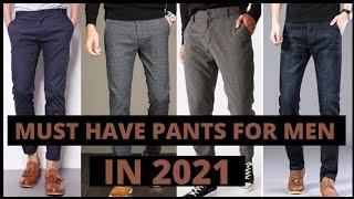 TOP 5 PANTS THAT EVERY GUY SHOULD HAVE IN 2021