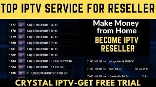 TOP IPTV SERVICE in 2020 for Reseller | Make money online - DONT MISS OUT!