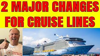 BREAKING CRUISE SHIP NEWS: 2 Major changes coming to cruise lines