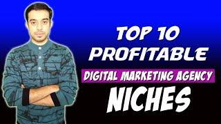Top 10 Most Profitable Digital Marketing Agency Niches | Digital marketing Services