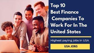 USA Jobs - Top 10 Best finance companies to work for in USA   Highest paying jobs in USA   GDP
