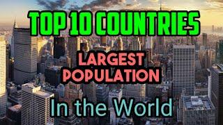 Largest population in the World | Top 10 Largest population country in the World | Ayushi's Corner