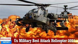 Top 10 US Military Attack Helicopter in Service Today 2021