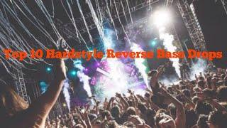 Top 10 Hardstyle Reverse Bass Drops