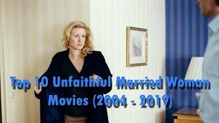 Top 10 Unfaithful Married Woman Movies 2004 2019