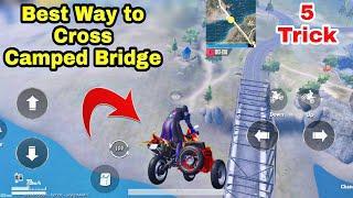PUBG Mobile Best Way To Cross Camped Bridge | Top 5 New Trick PUBG Mobile