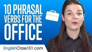Top 10 Phrasal Verbs for the Office in English