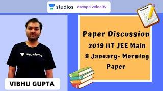 Paper Discussion of 2019 IIT - JEE Main | 8 January- Morning Paper | Let's Crack It | Vibhu Gupta