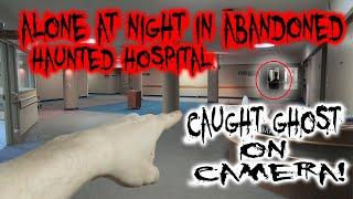 MOST PARANORMAL ACTIVITY EVER! ALONE IN ABANDONED HAUNTED HOSPITAL AT NIGHT!