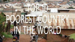 TOP 10 MOST POOREST COUNTRY IN THE WORLD.  #PINAKA MAHIRAP NA BANSA SA MUNDO