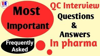 Top 20 pharma Quality Control interview questions answers | Pharma QC important quertions answers