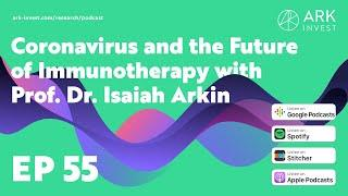 Coronavirus and the Future of Immunotherapy with Prof. Dr. Isaiah Arkin