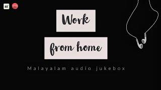 Work From Home | Top Malayalam Songs | Best Malayalam Melodies | Malayalam Film Songs | LyricQuify