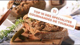 Top 10 des spécialités gourmandes de Touraine - My Loire Valley