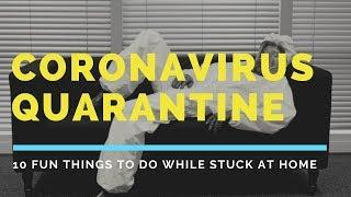 TOP 10 THINGS TO DO WHILE STUCK AT HOME DUE TO QUARANTINE   10 FUN QUARANTINE ACTIVITIES TO TRY