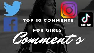 Top 10 Comments For Girls, Comments for fb, Facebook, Twitter, Tiktok, On Instagram, For Girl Smile