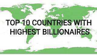 Top 10 Countries with Highest Number Of Billionaires in 2020