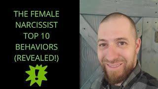 THE FEMALE NARCISSIST TOP 10 BEHAVIORS (REVEALED!)