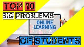 Top 10 Big Problems of Students in Terms of Online Education