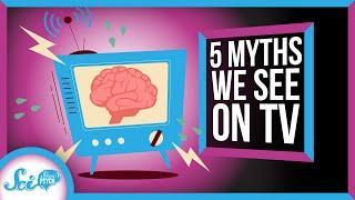 5 Myths You've Probably Seen on TV