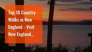 Top 10 Country Walks in New England - Visit New England Things To Know Before You Get This
