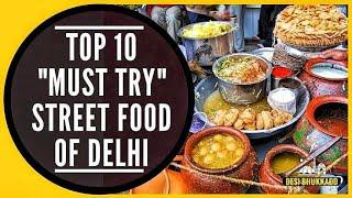 Top 10 Street Foods in Delhi | Famous Delhi Food