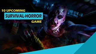 Top 10 Upcoming Survival Horror Game   PC, PS4, XBOX ONE, SWITCH