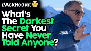 What's The Darkest Secret You've Never Told Anyone? (r/AskReddit Top Posts | Reddit Stories)