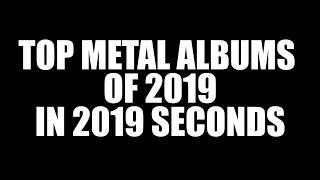 Top Metal Albums of 2019 in 2019 seconds