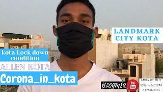 Landmark city kota | kota Lock down condition | Allen kota | Corona_in_kota