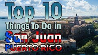 TOP 10 Things To Do in San Juan, Puerto Rico (Travel Guide)