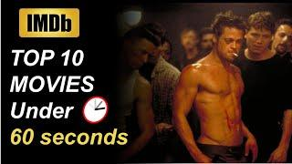 IMDb TOP 10 MOVIES Under 60 seconds!