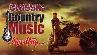 Country Roadtrip Songs - Best Old Classic Country Music Collection - Top Classic Country Songs