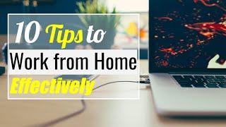 Top 10 TIPS to WORK from HOME | How to stay focused when Working from Home | Remote Work Life