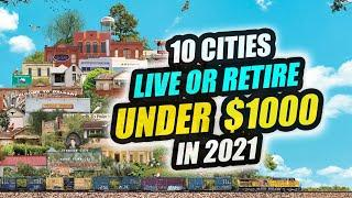 TOP 10 Cities You Can Live or Retire for Under $1000 a Month