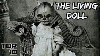 Top 10 Scary Dolls That Came To Life