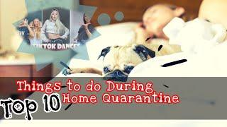 Top 10 Trending Ways to Satisfied Home Quarantine | Things to Do During Home Quarantine