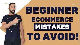 Top 10 Beginner eCommerce Mistakes to Avoid!