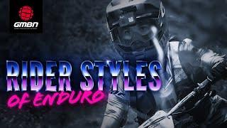 What Type Of Rider Does Well At Enduro? | Rider Styles Of The Enduro World Series
