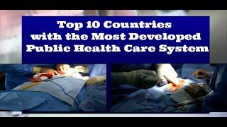 Top 10 Countries with the Most Developed Public Health Care System