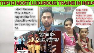 Family Reaction on | Top 10 MOST Luxurious Trains in India | Pakistani  Amazed to react on
