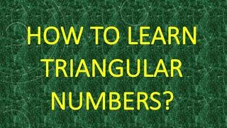 How to learn TRIANGULAR NUMBERS